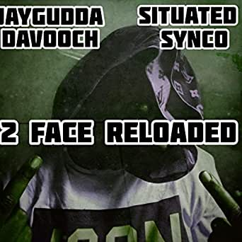 Two Face Reloaded [Explicit] by Jay Gudda Davooch on Amazon