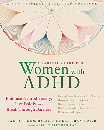(A Radical Guide for Women with ADHD: Embrace Neurodiversity, Live Boldly, and Break Through Barriers)