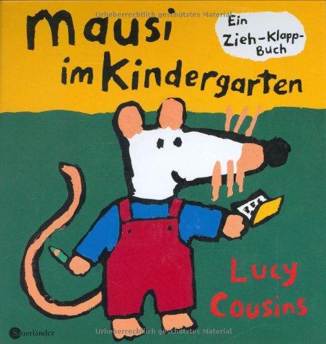 Mausi im Kindergarten: Ein Zieh-Klapp-Buch