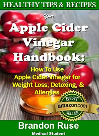 Your Apple Cider Vinegar Handbook: How to Use Apple Cider