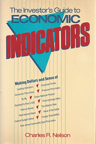 The Investor's Guide to Economic Indicators
