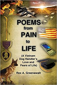 Book POEMS from PAIN to LIFE: (A Vietnam Dog Handler's Love and Fears of Life)