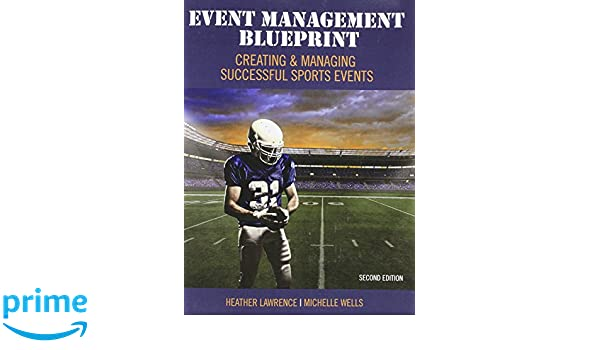 Amazon event management blueprint creating and managing amazon event management blueprint creating and managing successful sports events 9781465278838 lawrence benedict heather wells michelle books malvernweather Images