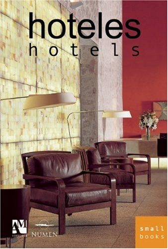 Hoteles/Hotels (Small Books) (Inglés) Tapa blanda – 2 oct 2007 Fernando De Haro Omar Fuentes Am Editores Sa De Cv 9709726501