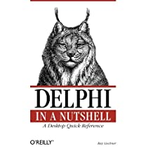 Delphi in a Nutshell: A Desktop Quick Reference