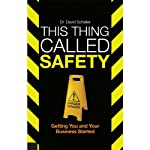 This Thing Called Safety: Getting You and Your Business Started | David Schaller