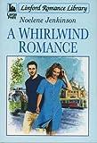A Whirlwind Romance, Noelene Jenkinson, 0708949266