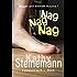 Nag Nag Nag: Megan and Emmett Volume I