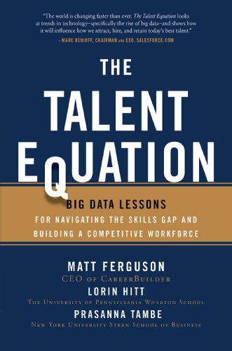 The Talent Equation: Big Data Lessons for Navigating the Skills Gap and Building a Competitive Workforce (Business Books)