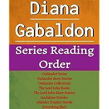 Diana Gabaldon: Series Reading Order: Outlander Series, The Lord John Books, Lord John Short Stories by Diana Gabaldon