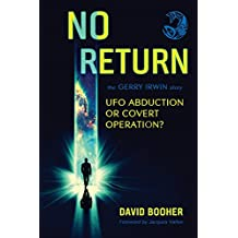 No Return: The Gerry Irwin Story, UFO Abduction or Covert Operation?
