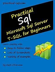Practical Sql: Microsoft Sql Server T-SQL for Beginners
