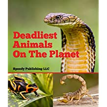 Deadliest Animals On The Planet: Deadly Wildlife Animals