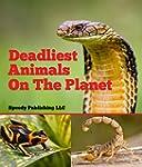 Deadliest Animals On The Planet: Dead...