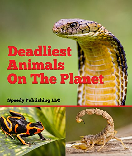 Pdf eBooks Deadliest Animals On The Planet: Deadly Wildlife Animals