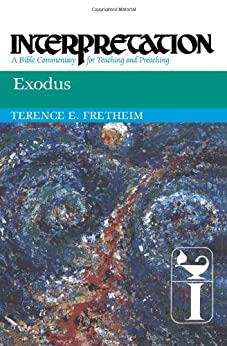 Exodus: Interpretation: A Bible Commentary for Teaching and Preaching by [Fretheim, Terence E.]