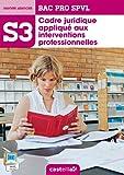 Cadre juridique appliqué aux interventions professionnelles : Bac Pro SPVL, savoirs associés S3