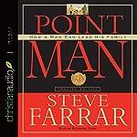 Point Man: How a Man Can Lead His Family   Steve Farrar