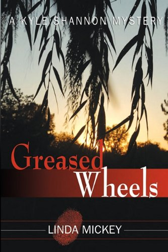 Greased Wheels a Kyle Shannon Mystery pdf