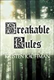 Breakable Rules, Kristen Kauffman, 160836075X