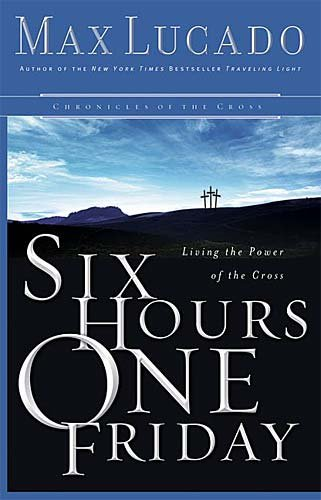 Download Six Hours One Friday: Chronicles of the Cross ebook