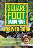 Square Foot Gardening Answer Book: New Information from the Creator of Square Foot Gardening - the Revolutionary Method