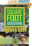 Square Foot Gardening Answer Book: Ne...