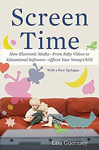 Screen Time: How Electronic Media--From Baby Videos to Educational Software--Affects Your Young (Educational Software)