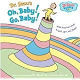Oh, Baby! Go, Baby! (Dr. Seuss Nursery Collection)