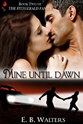 Mine Until Dawn (Contemporary) (The Fitzgerald Family Book 2)