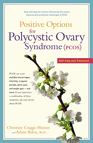 Positive Options for Polycystic Ovary Syndrome (PCOS): Self-Help and Treatment (Positive Options for Health)