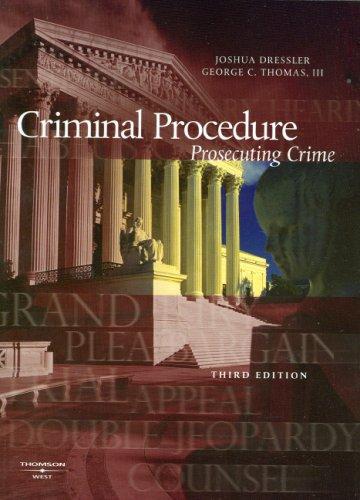 Criminal Procedure, Prosecuting Crime, (American Casebook Series®)