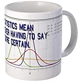 CafePress - Statistics Means Uncertainty Mug - Unique Coffee Mug, Coffee Cup