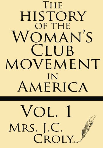 The History of the Woman's Club Movement in America (Volume 1) ebook