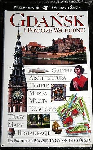 Gdansk i Pomorze Wschodnie (Przewodniki Wiedzy i Zycia) (Polish Edition)