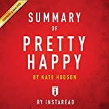 Summary of Pretty Happy, by Kate Hudson | Includes Analysis