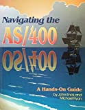 Navigating the AS-400 : A Hands-On Guide, Enck, John and Ryan, Michael, 1878956310