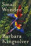 Small Wonder, Barbara Kingsolver, 0060504072