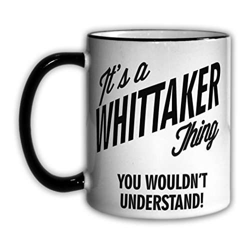 its-a-whittaker-thing-you-wouldnt-understand-11oz-coffee-mug-cup
