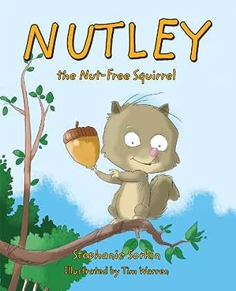 Nutley, the Nut-Free Squirrel - Kindle edition by Stephanie Sorkin. Children Kindle eBooks