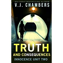 Truth and Consequences (Innocence Unit Book 2)