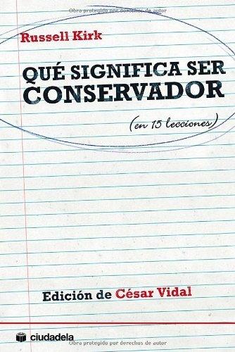 Qué significa ser conservador (en 15 lecciones) (Ensayo) (Spanish Edition)