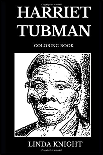 Harriet Tubman Coloring Book: Famous Abolitionist and ...