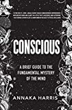 img - for Conscious: A Brief Guide to the Fundamental Mystery of the Mind book / textbook / text book