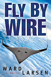 Fly By Wire by Ward Larsen ebook deal