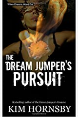 The Dream Jumper's Pursuit (The Dream Jumper Series) (Volume 3) Paperback