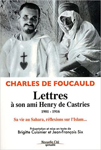 Livres Lettres à son ami Henry de Castries (1901-1916) : Sa vie au Sahara, ses réflexions sur l'Islam... pdf