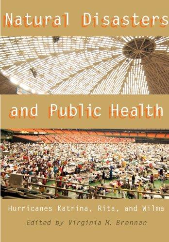 Natural Disasters and Public Health: Hurricanes Katrina, Rita, and Wilma