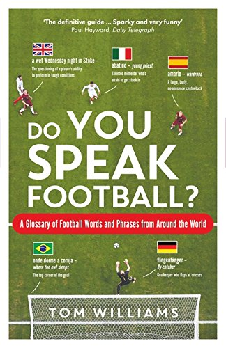 Do You Speak Football?: A Glossary of Football Words and Phrases from Around the World by Bloomsbury Sport