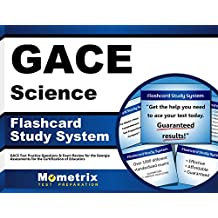GACE Science Flashcard Study System: GACE Test Practice Questions & Exam Review for the Georgia Assessments for...